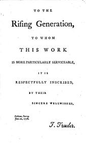 Chronology; Or, The Historian's Vade-mecum: Wherein Every Remarkable Occurrence in the English History, from the Descent of Julius Caesar, to the Present Time: as Well as Most of the Principal Events of Ancient and Other Histories, are Alphabetically Recorded; with the Dates Affixed, and Rendered Exceedingly Accurate, by a Careful Comparing of One Historian with Another. Together with a Chronological List of the Most Eminent Men in the World