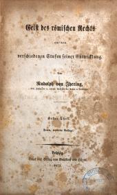 Geist des römischen Rechts auf den verschiedenen Stufen seiner Entwicklung: Teil 1