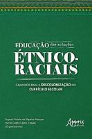 Educa    o das Rela    es   tnico Raciais  Caminhos para a Descoloniza    o do Curr  culo Escolar PDF