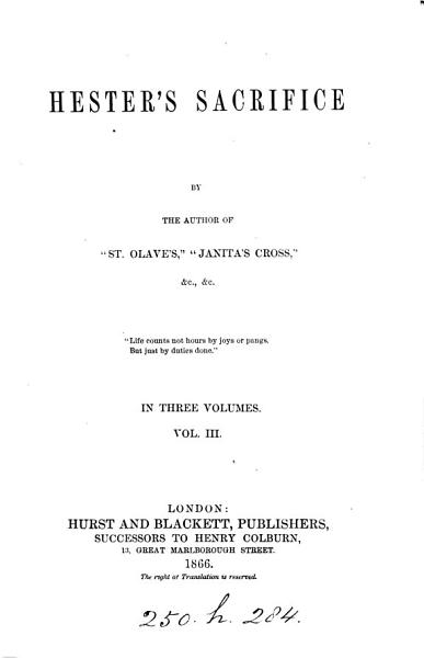 Hester s sacrifice  by the author of  St  Olave s   PDF