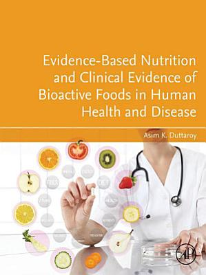 Evidence-Based Nutrition and Clinical Evidence of Bioactive Foods in Human Health and Disease