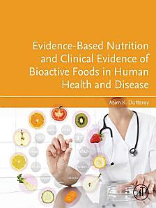 Evidence Based Nutrition and Clinical Evidence of Bioactive Foods in Human Health and Disease