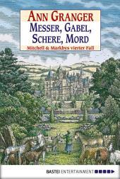 Messer, Gabel, Schere, Mord: Mitchell & Markbys vierter Fall