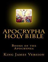 Apocrypha Holy Bible  Books of the Apocrypha  King James Version PDF
