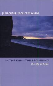 In the End--The Beginning: The Life of Hope