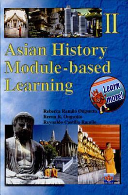 Asian History Module based Learning Ii  2002 Ed  PDF