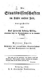 Die Staatswissenschaften im Lichte unsrer Zeit: Geschichte des europäischen Staatensystems aus dem Standpuncte der Politik, Band 3