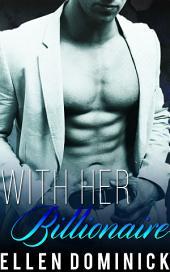 With Her Billionaire: A BWWM Romance Novel