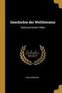 Geschichte Der Weltliteratur  Dichtung Fremder V  lker PDF