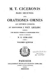Orationes omnes, ad optimos codices et editionem J. V. Leclerc recensuit N. E. Lemaire
