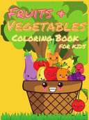 Fruits and Vegetables Coloring Book for Kids