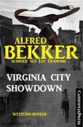 Alfred Bekker schrieb als Jay Desmond: Virginia City Showdown: Western Roman