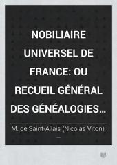 Nobiliaire universel de France: ou Recueil général des généalogies historiques des maisons nobles de ce royaume, Volume11