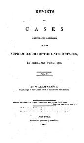 Reports of cases argued and adjudged in the Supreme Court of the United States in August and December terms 1801 and February term 1803 - [February term 1815]: Volume 5