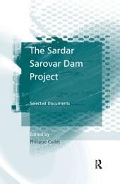 The Sardar Sarovar Dam Project: Selected Documents