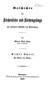 Geschichte des Kirchenlieds und Kirchengesangs: mit besonderer Rücksicht auf Würtemberg, Band 1