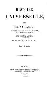 Histoire universelle: soigneusement remaniée par l'auteur, Volume7