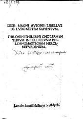 Libellus de ludo septem sapientum ; Thilonini Philymni choleamynterium in fellifluum Philymnomastigiam Hercinefurdensem