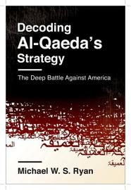 Decoding Al Qaeda S Strategy