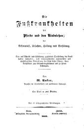 Die Fußkrankheiten der Pferde und des Rindviehes: ihre Erkenntniß, Ursachen, Heilung und Verhütung, Band 1