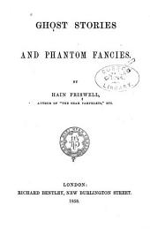 Ghost Stories and Phantom Fancies