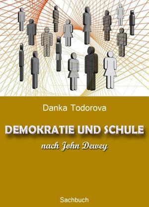 DEMOKRATIE UND SCHULE nach John Dewey PDF