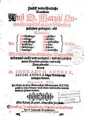 Zwölff vnderschiedliche Tractätlein, auß D. Martin Luthers seinen selbst eygnen Schrifften zusamen getragen, als nämblich: der vnschuldige, demütige, warhafftige, christliche, andächtige, glaubige, englische, biblische, grauitätische, keusche, nüchter, schwanische Luther. Allen Liebhabern Göttlicher Warheit jetzt widerumb auffs new corrigiert, vnd mit zweyen newen Tractätlin gemehrt, vnd in dise Form gebracht