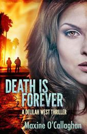 Death is Forever: A Delilah West Thriller