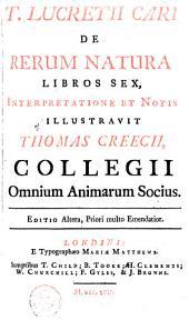 T. Lucretii Cari De rerum natura libros sex,