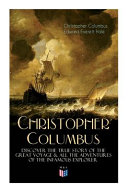 The Life of Christopher Columbus - Discover the True Story of the Great Voyage & All the Adventures of the Infamous Explorer
