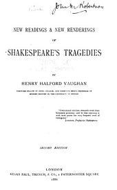 New Readings & New Renderings of Shakespeare's Tragedies: Volume 1