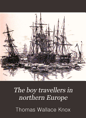 The boy travellers in northern Europe: adventures of two youths in a journey through Holland, Germany, Denmark, Norway and Sweden, with visits to Heligoland and the Land of the Midnight Sun