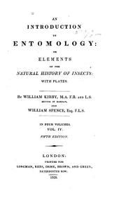 An Introduction to Entomology, Or, Elements of the Natural History of Insects: With Plates
