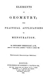 Elements of Geometry: With Practical Applications to Mensuration