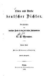Leben und Werke deutscher Dichter: Geschichte d. dt. Poesie in d. letzten Jahrh, Band 4