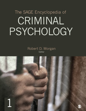 The SAGE Encyclopedia of Criminal Psychology