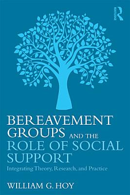 Bereavement Groups and the Role of Social Support