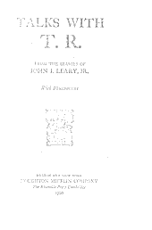 Talks with T.R., from the Diaries of John J. Leary, Jr