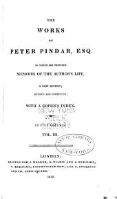 The Works of Peter Pindar, Esq. [pseud.]: To which are Prefixed Memoirs of the Author's Life, Volume 3