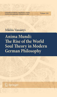 Anima Mundi  The Rise of the World Soul Theory in Modern German Philosophy PDF