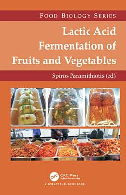 Lactic Acid Fermentation of Fruits and Vegetables