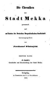 Die Chroniken der Stadt Mekka gesammelt und herausg. von F. Wüstenfeld