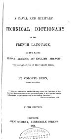 A Naval and Military Technical Dictionary of the French Language: In Two Parts: French-English and English-French; with Explanations of the Various Terms