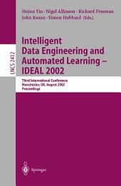 Intelligent Data Engineering and Automated Learning - IDEAL 2002: Third International Conference, Manchester, UK, August 12-14 Proceedings
