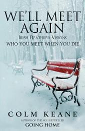 We'll Meet Again: Irish Deathbed Visions