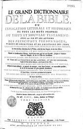 Le grand dictionnaire de la Bible, ou Explication litterale et historique de tous les mots propres du Vieux et Nouveau Testament...