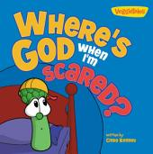 Where's God When I'm Scared / VeggieTales
