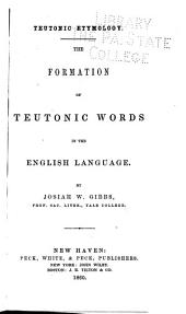 The formation of Teutonic words in the English language