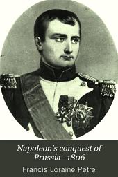 Napoleon's Conquest of Prussia--1806