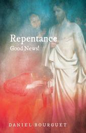 Repentance--Good News!